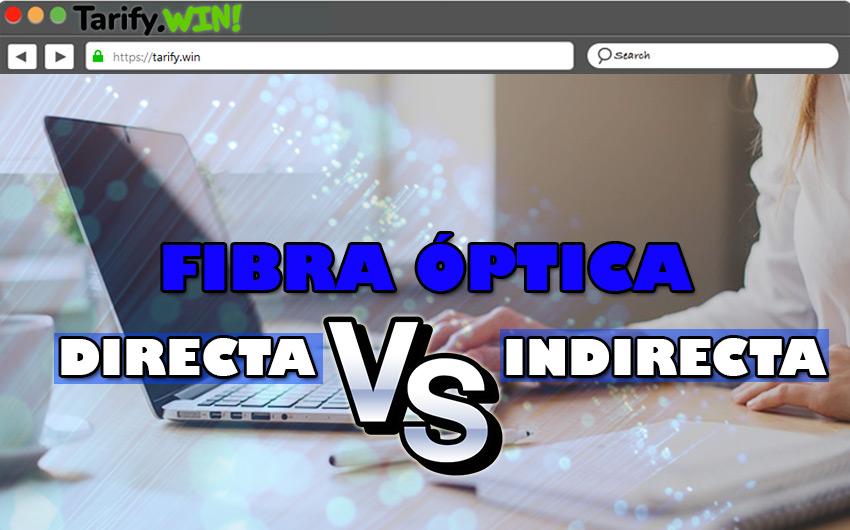 ¿Cuáles son las diferencias entre la fibra NEBA o indirecta y la directa? ¿Cuál es mejor?