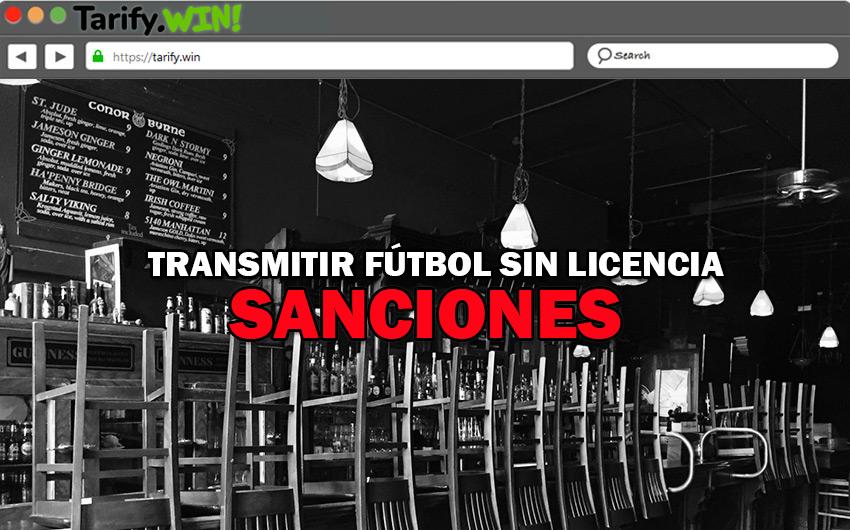 ¿Cuáles son las posibles sanciones para los propietarios de los bares que transmitan fútbol sin licencia?