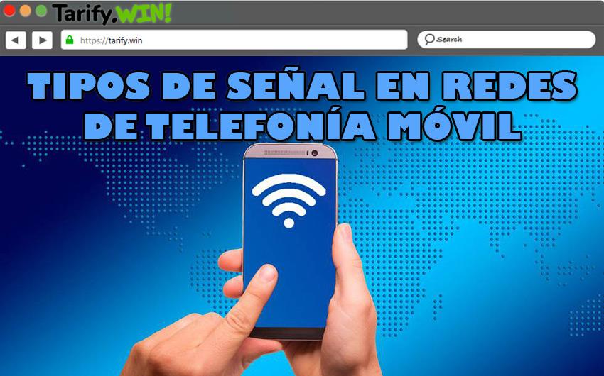 ¿Cuáles son los principales tipos de señal en redes de telefonía móvil y en qué se diferencian?