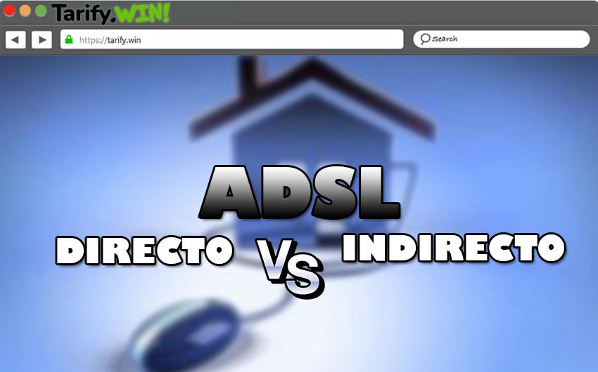 ADSL directo vs ADSL indirecto ¿Cuál es mejor y más rápido?