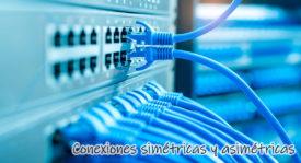 Conexiones simétricas y asimétricas ¿Qué son y cuál es mejor para contratar Internet en casa?