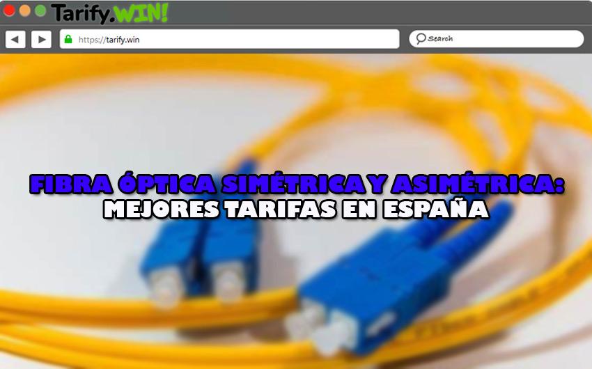 Las mejores tarifas en Internet por fibra óptica simétrica y asimétrica que puedes contratar