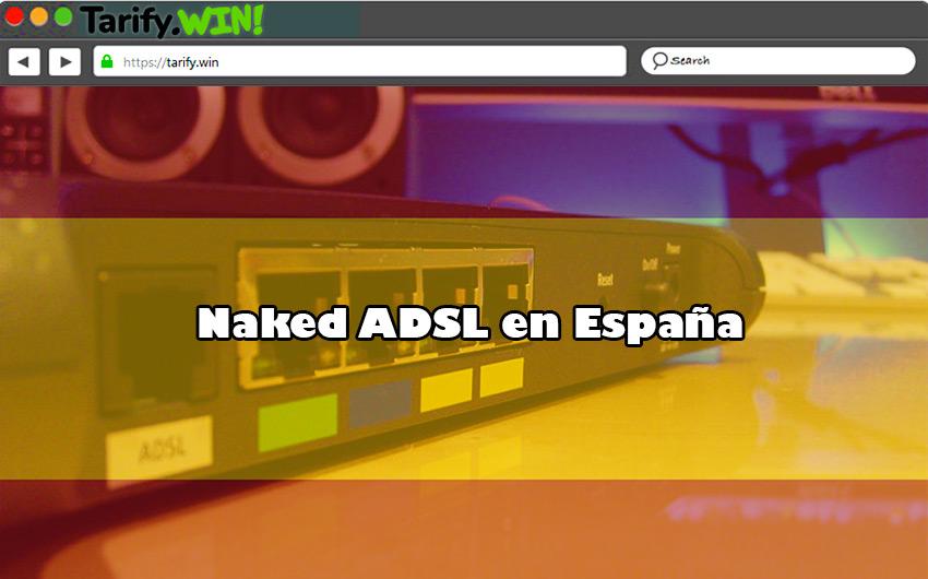 Lista de los principales operadores de Naked ADSL en España y sus tarifas